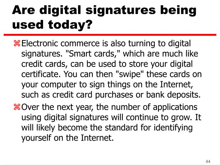 Are digital signatures being used today?