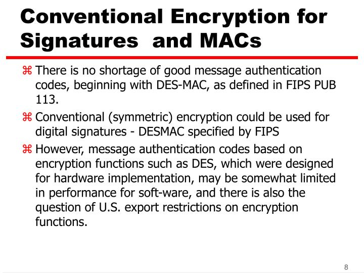 Conventional Encryption for Signatures  and MACs