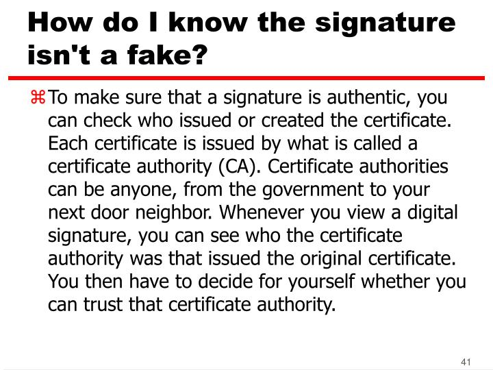 How do I know the signature isn't a fake?