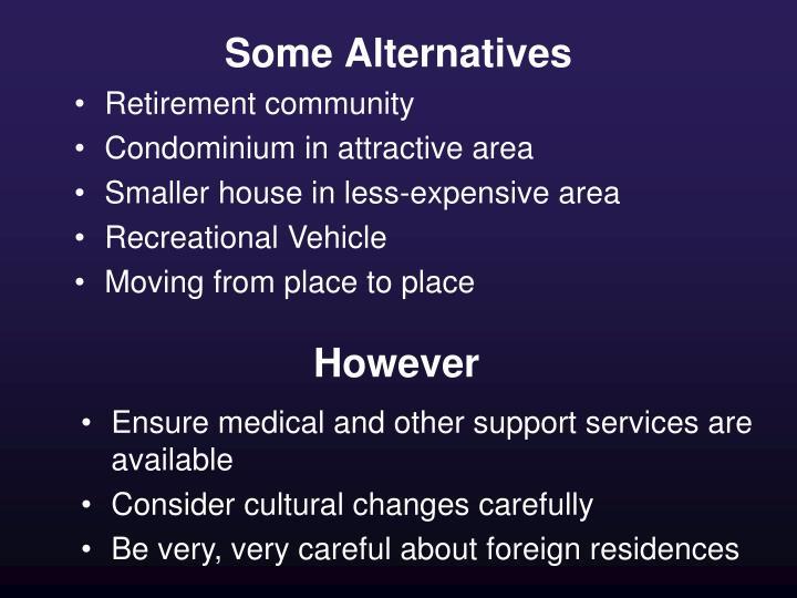 Some Alternatives