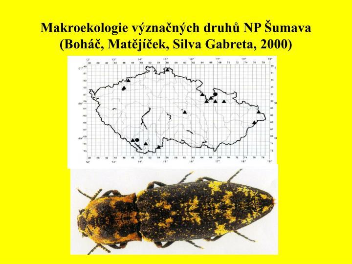 Makroekologie význačných druhů NP Šumava (Boháč, Matějíček, Silva Gabreta, 2000)