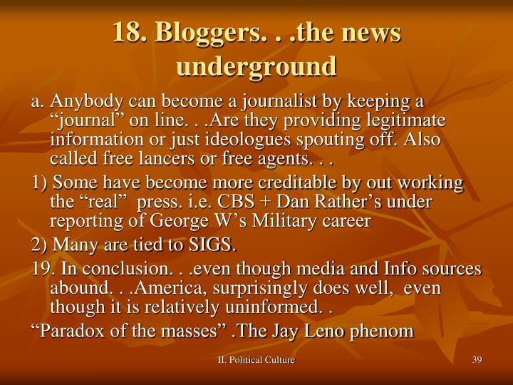 18. Bloggers. . .the news underground