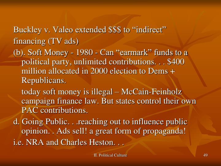 "Buckley v. Valeo extended $$$ to ""indirect"""