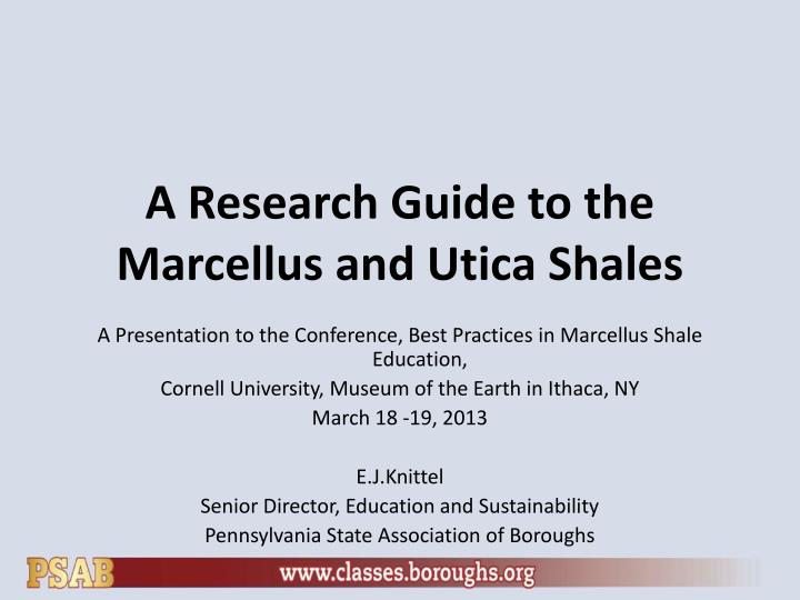 a research guide to the marcellus and utica shales n.