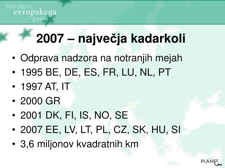 2007 – najve