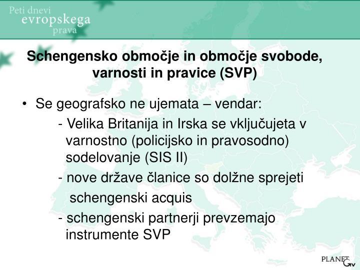 Schengensko obmo je in obmo je svobode varnosti in pravice svp