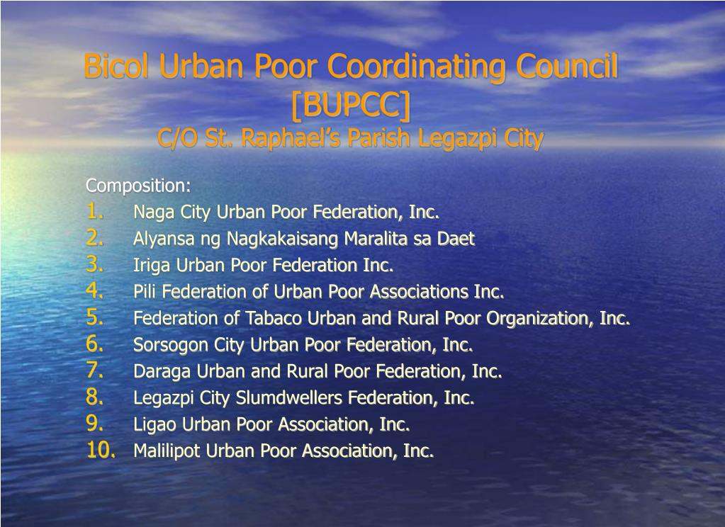 PPT - Bicol Urban Poor Coordinating Council [BUPCC] C/O St