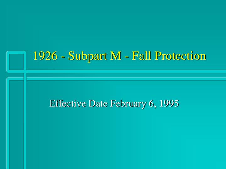 1926 subpart m fall protection n.