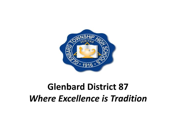 glenbard district 87 where excellence is tradition