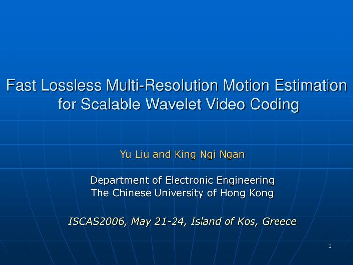 Fast lossless multi resolution motion estimation for scalable wavelet video coding