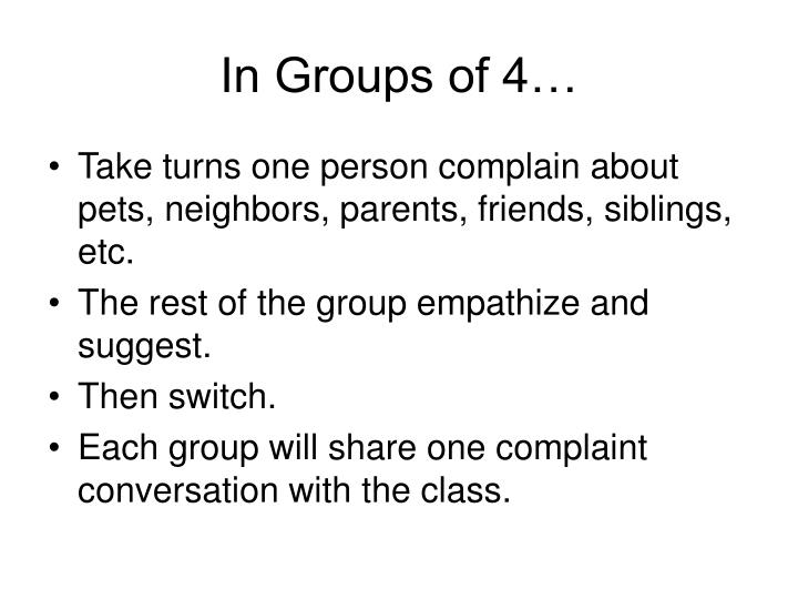 In Groups of 4…