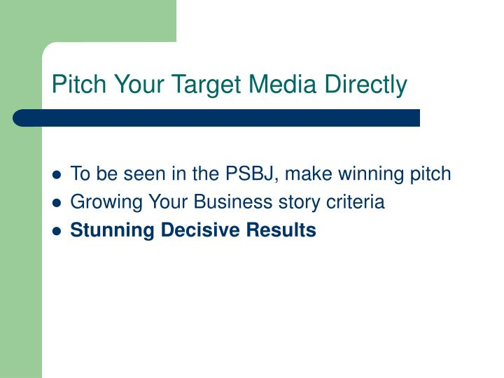 Pitch Your Target Media Directly