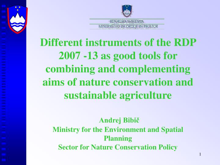 Different instruments of the RDP 2007 -13 as good tools for combining and complementing aims of natu...