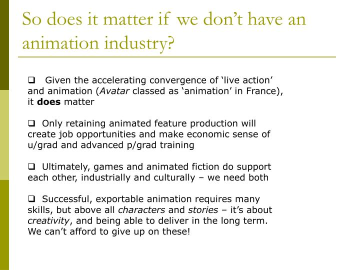 So does it matter if we don't have an animation industry?