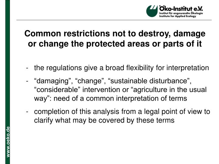 Common restrictions not to destroy, damage or change the protected areas or parts of it