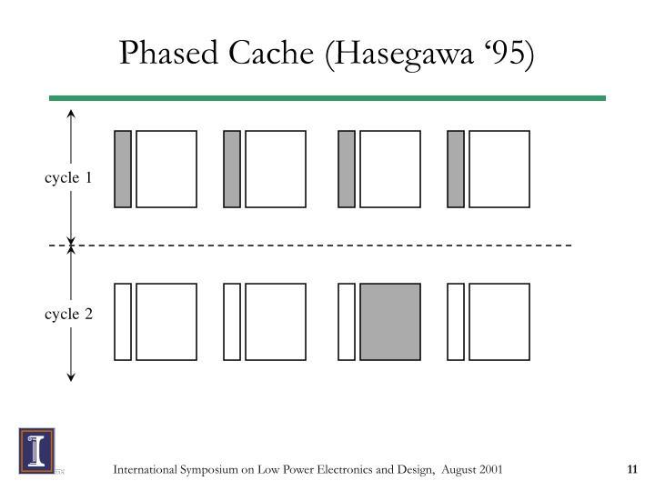 Phased Cache (Hasegawa '95)
