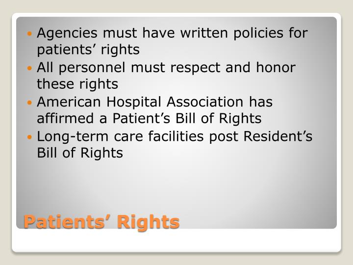 Agencies must have written policies for patients' rights