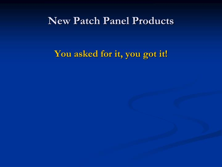 New Patch Panel Products