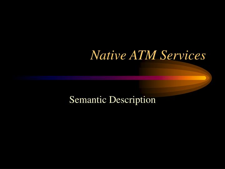 Native atm services1