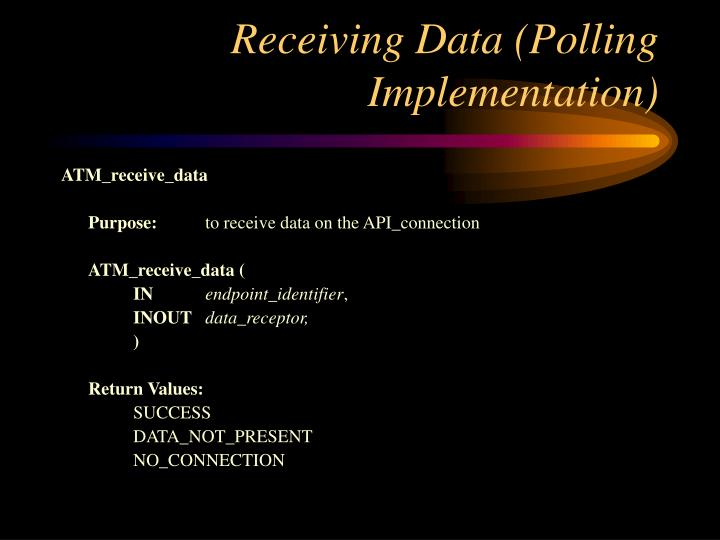 Receiving Data (Polling Implementation)