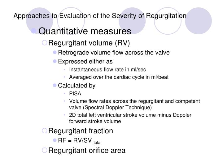 Approaches to Evaluation of the Severity of Regurgitation