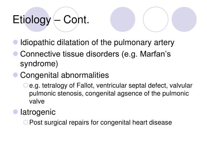 Etiology – Cont.