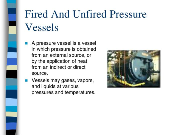 fired and unfired pressure vessels n.