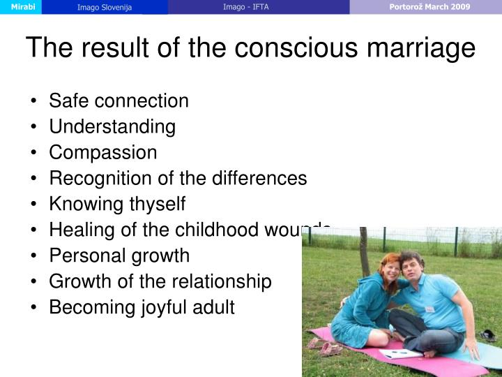 The result of the conscious marriage