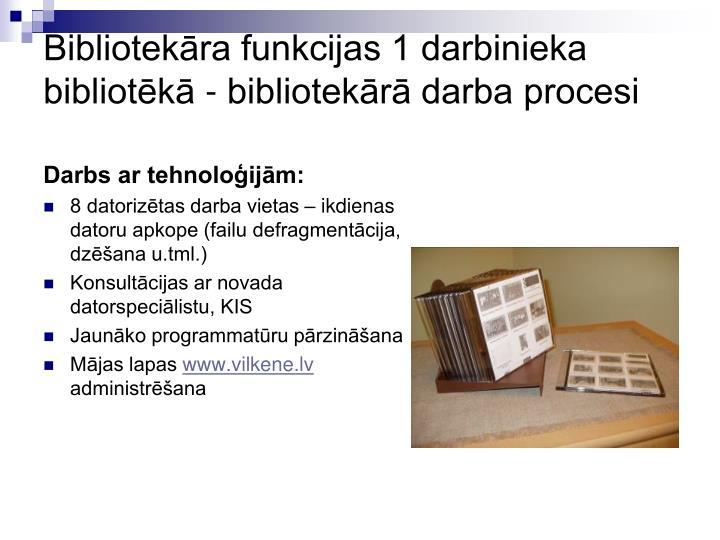 Bibliotekāra funkcijas 1 darbinieka bibliotēkā - bibliotekārā darba procesi