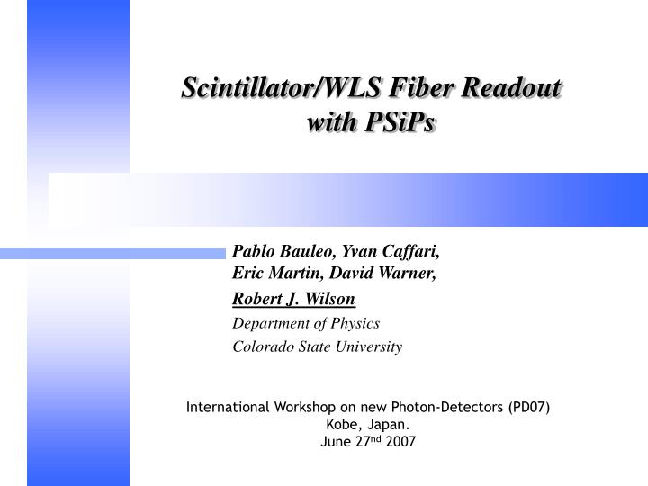 Scintillator wls fiber readout with psips