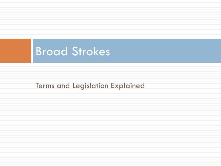 Broad strokes