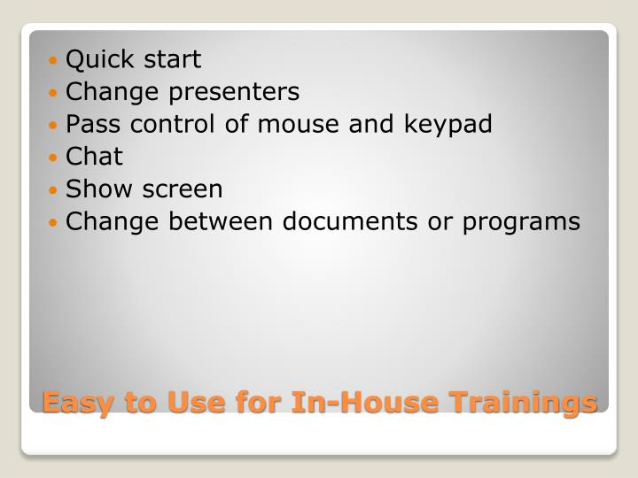 Easy to Use for In-House Trainings