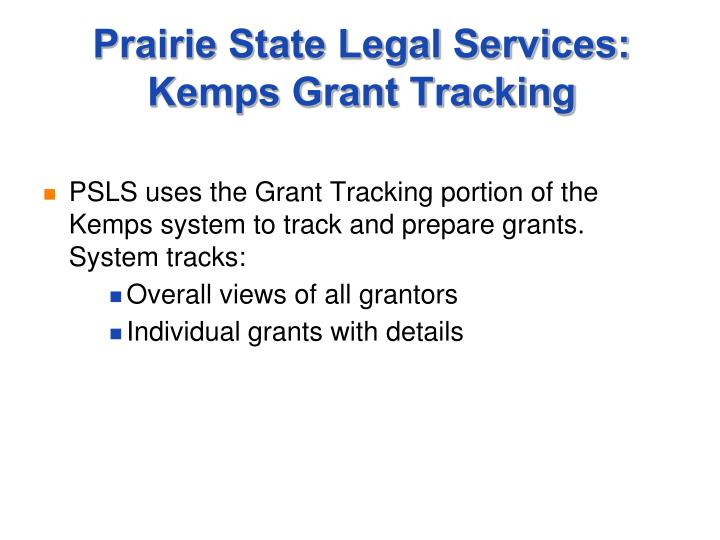 Prairie State Legal Services: Kemps Grant Tracking