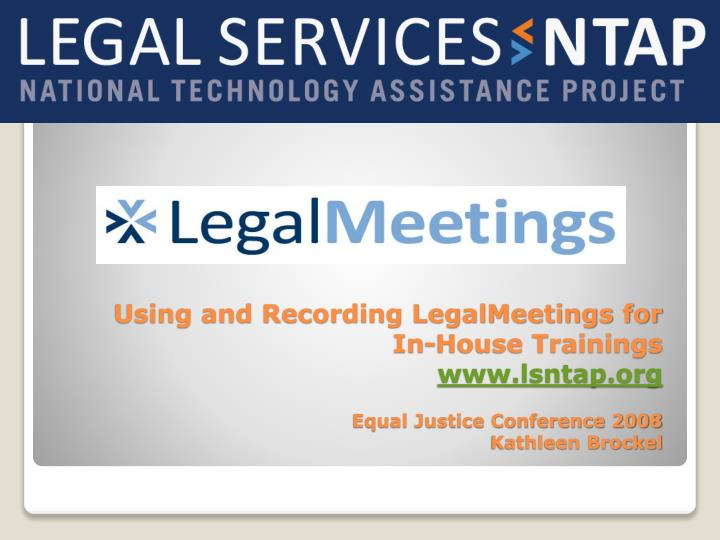 Using and Recording LegalMeetings for In-House Trainings
