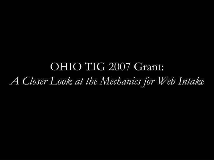 OHIO TIG 2007 Grant: