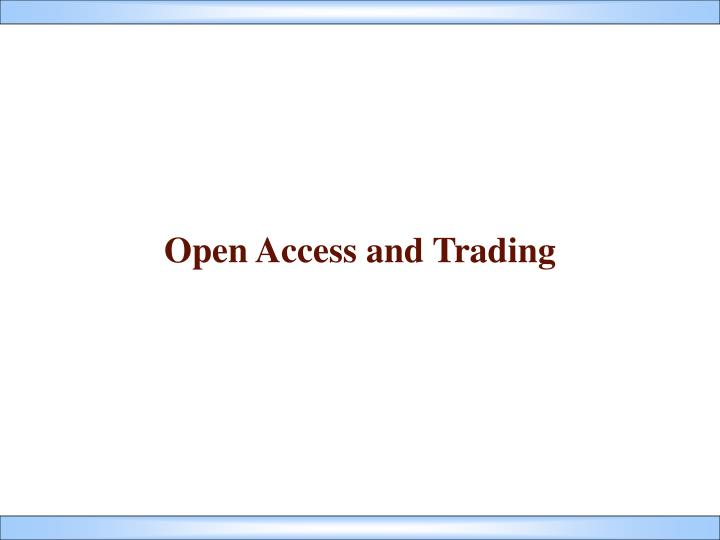 open access and trading n.