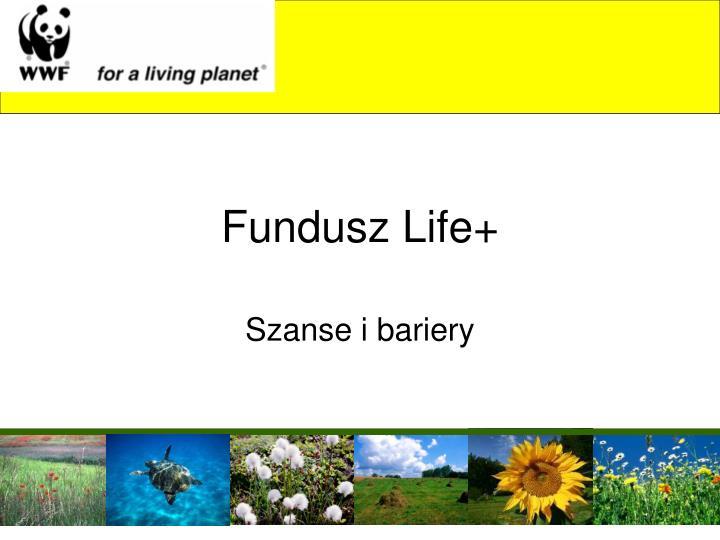 Fundusz Life+