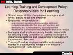 learning training and development policy responsibilities for learning