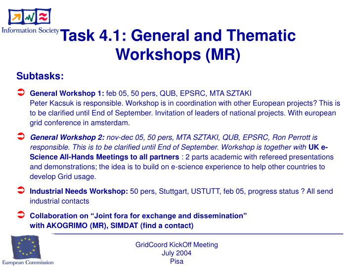 Task 4.1: General and Thematic Workshops (MR)