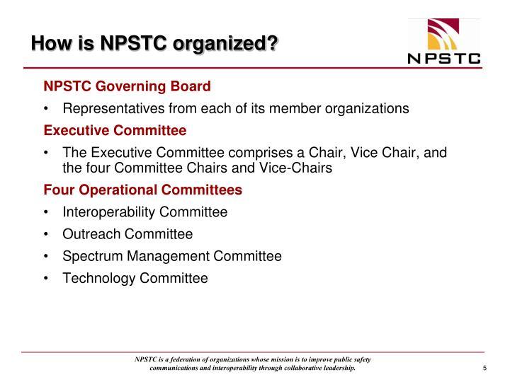 How is NPSTC organized?
