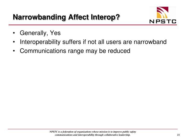Narrowbanding Affect Interop?
