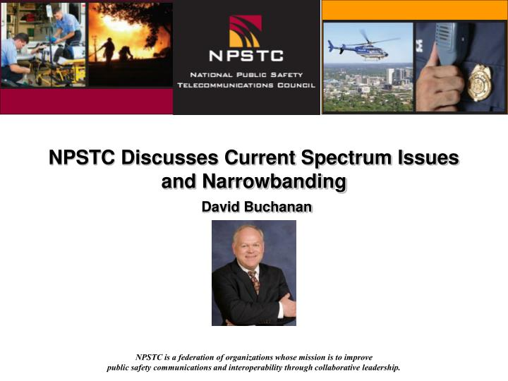 NPSTC Discusses Current Spectrum Issues and Narrowbanding