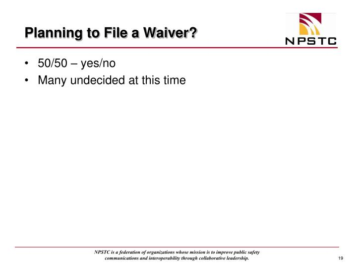 Planning to File a Waiver?