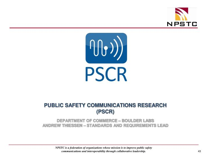 PUBLIC SAFETY COMMUNICATIONS RESEARCH