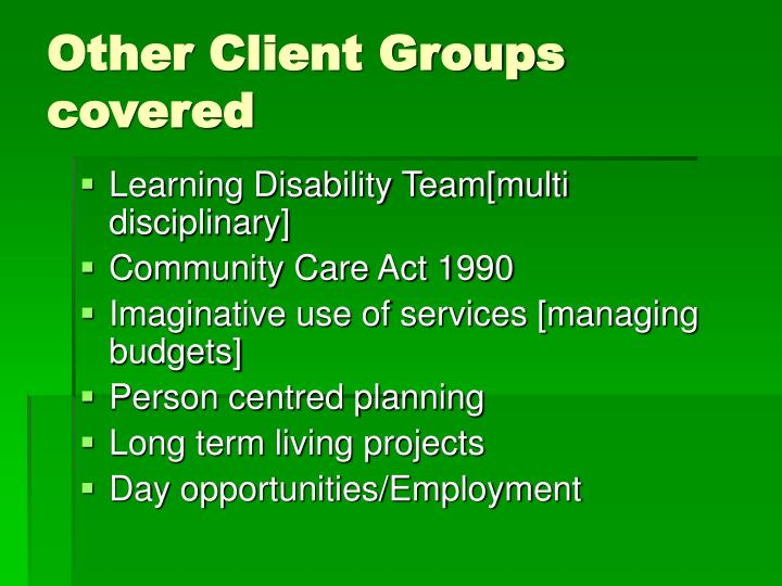Other Client Groups covered
