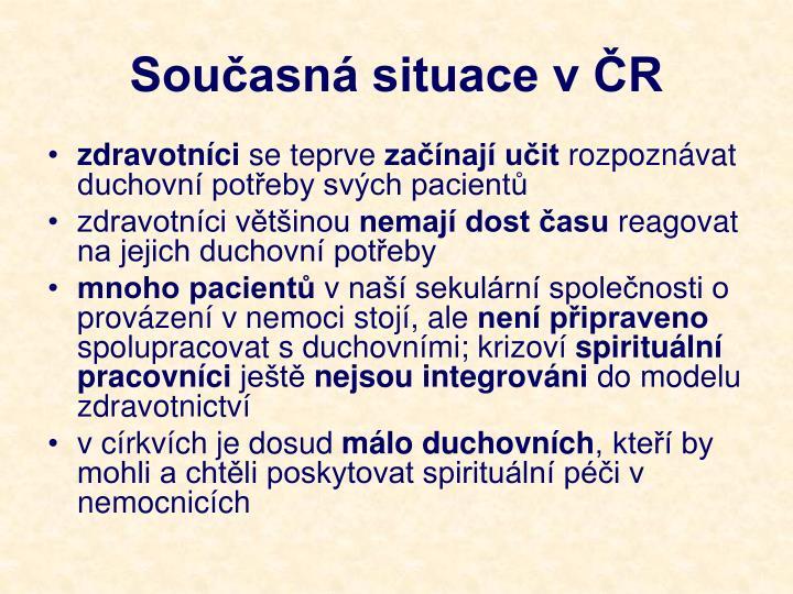 Současná situace v ČR