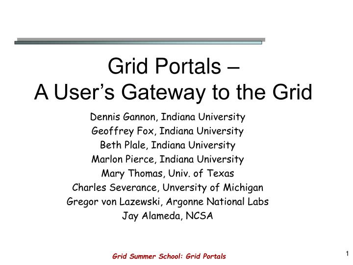 grid portals a user s gateway to the grid n.