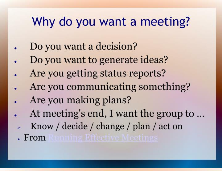 Why do you want a meeting?