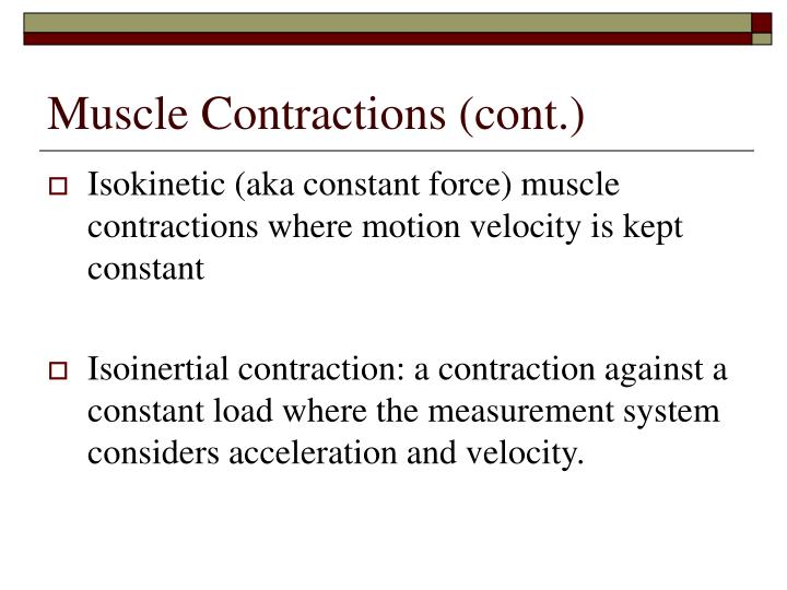 Muscle Contractions (cont.)