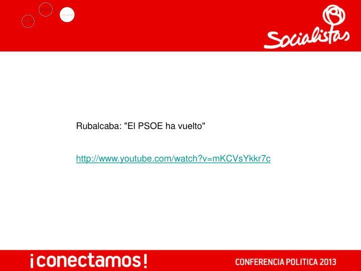 """Rubalcaba: """"El PSOE ha vuelto"""""""